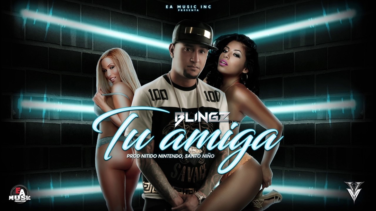 """Photo of """"Tu Amiga"""" La Nueva Cancion de Blingz"""