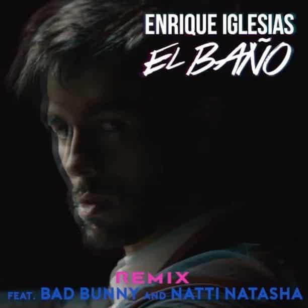 Photo of El Baño Remix – Enrique Iglesias, Bad Bunny, Natti Natasha