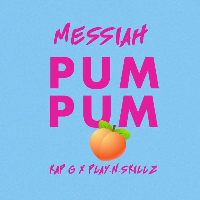 Photo of Pum Pum – Messiah , Kap G