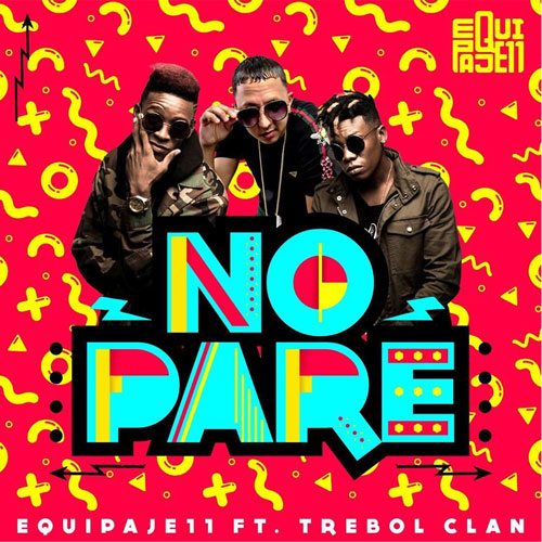 Photo of No Pare (Remix) – Equipaje 11, Trebol Clan