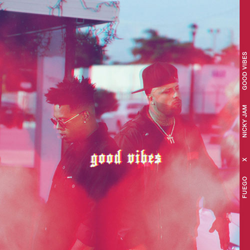 Photo of Good Vibes – Fuego, Nicky Jam
