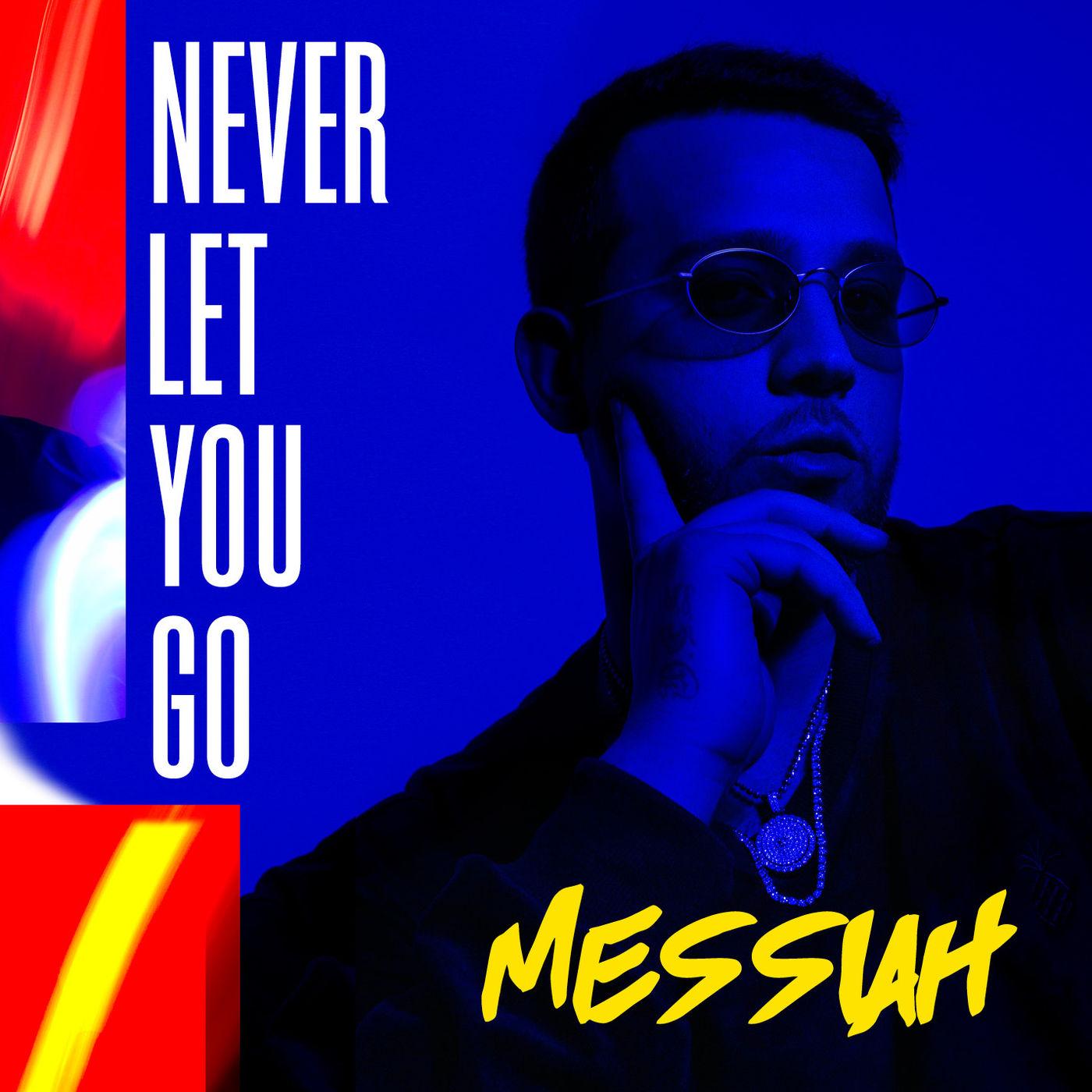 "Photo of Messiah estrena nuevo sencillo titulado ""Never Let You Go"""
