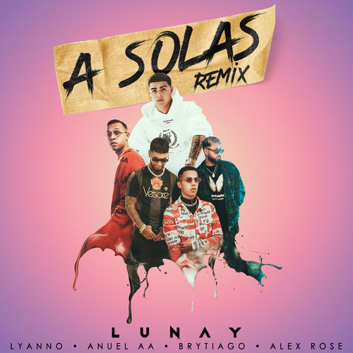 Photo of A Sola Remix – Lunay, Lyanno, Anuel AA, Brytiago, Alex Rose