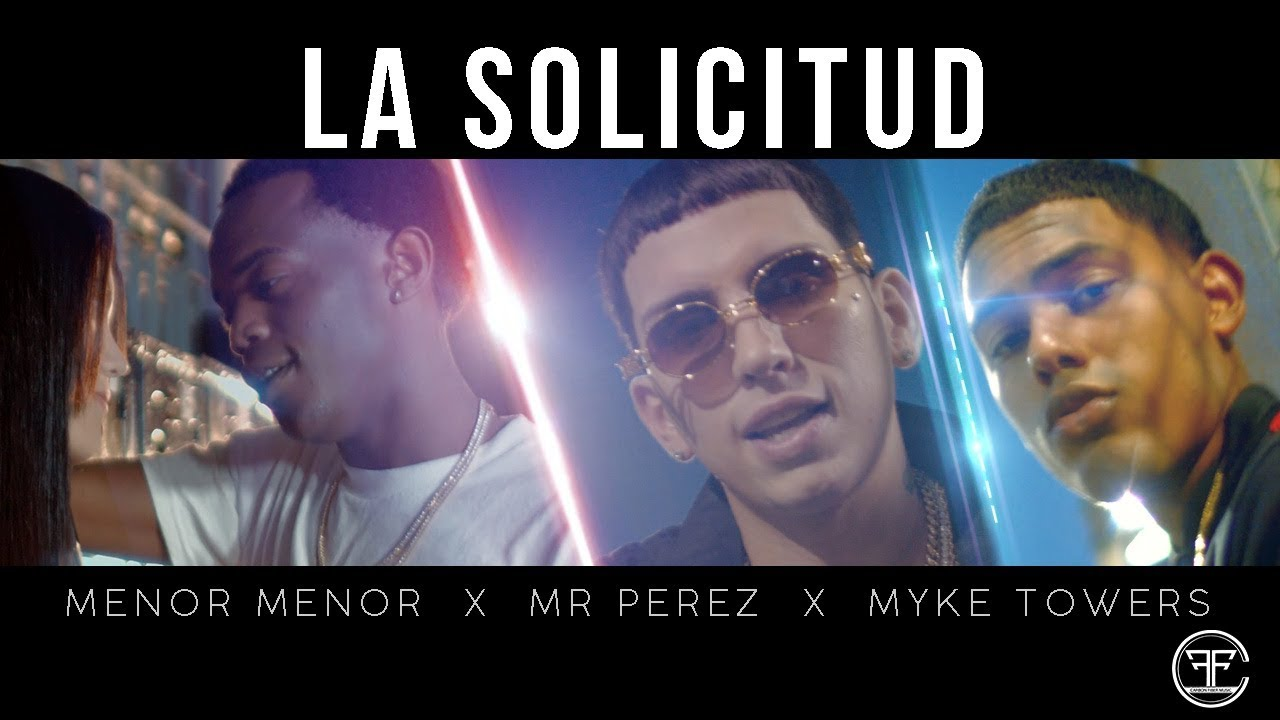 Photo of La Solicitud – Menor Menor, Mr. Perez, Myke Towers