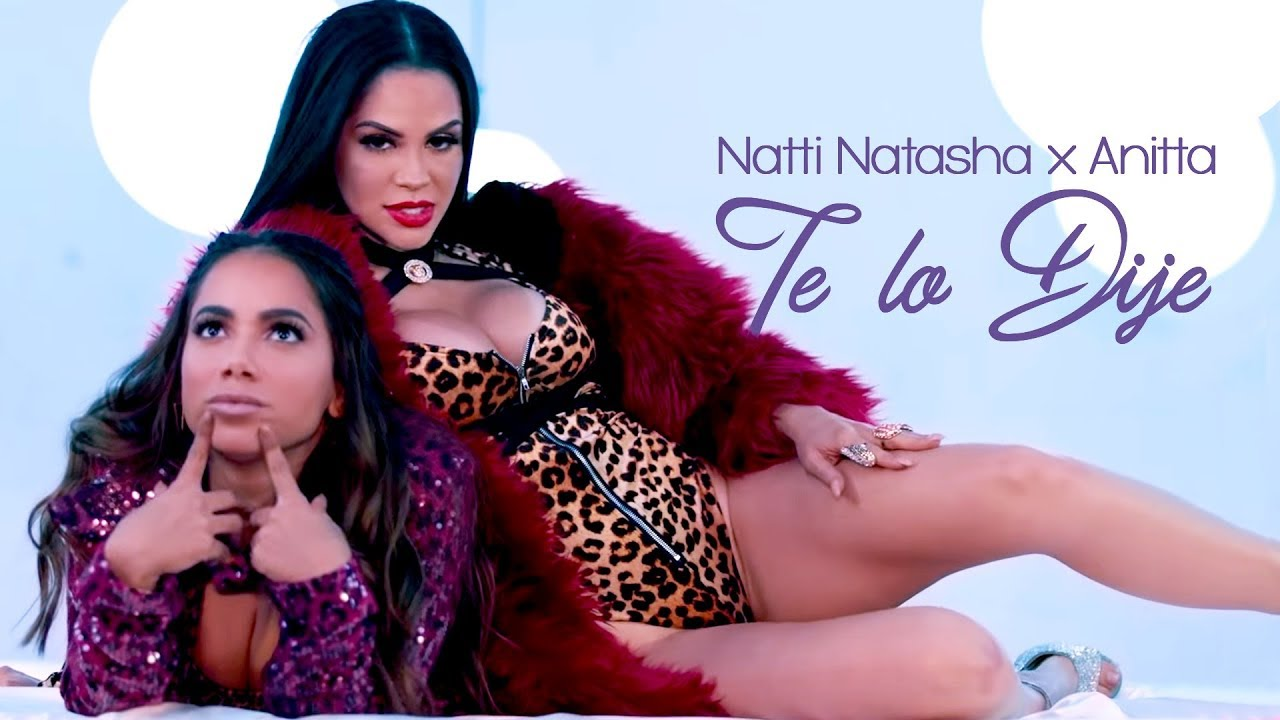 Photo of Natti Natasha Ft. Anitta – Te Lo Dije (Video Oficial)