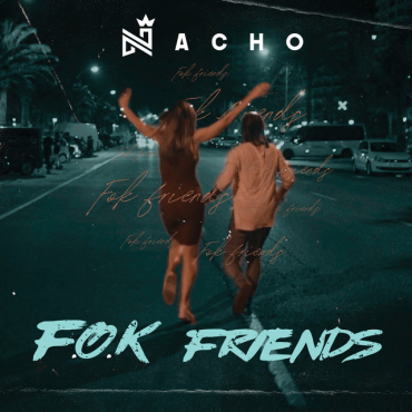 Photo of F.O.K. Friends – Nacho