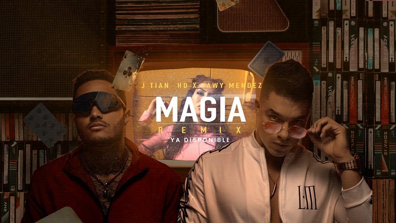 J Tian HD, Jawy Méndez – Magia (Remix)
