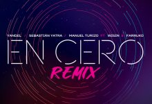 Photo of Yandel Ft. Sebastian Yatra, Manuel Turizo, Wisin y Farruko – En Cero (Remix)