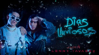 Photo of Juhn Ft. Lenny Tavarez – Dias Lluviosos (Video Oficial)