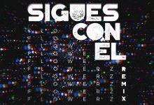 Photo of Flowerz – Sigues Con El (Remix)