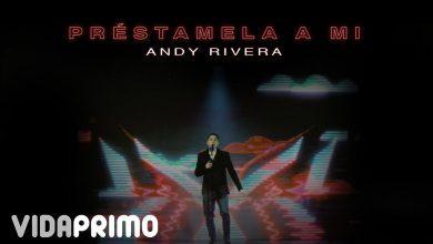 Photo of Andy Rivera – Préstamela a Mí (Video Oficial)