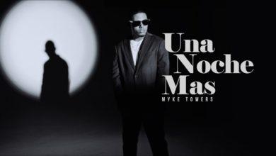 Photo of Myke Towers – Una Noche Más (Video Oficial)