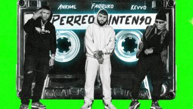 Photo of Ankhal Ft. Farruko y KEVVO – Perreo Intenso