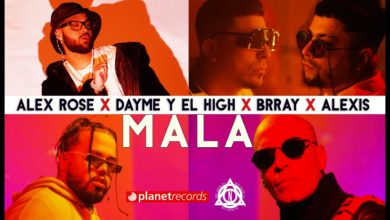 Photo of Alex Rose Ft. Alexis y Brray – Mala (Video Oficial)