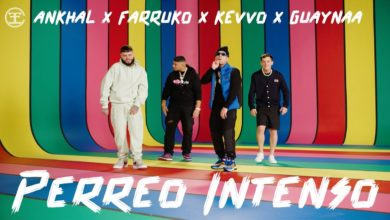 Photo of Ankhal Ft. KEVVO, Farruko y Guaynaa – Perreo Intenso (Video Oficial)