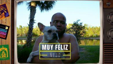 Photo of Ñejo – Muy Feliz (Video Oficial)