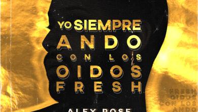 Photo of Alex Rose – Yo Siempre Ando Con Los Oidos Fresh (EP) (2020)