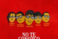 Photo of Amarion Ft. Pablo Chill-E, Randy, Quimico Ultra Mega y Casper Mágico – No Te Conozco