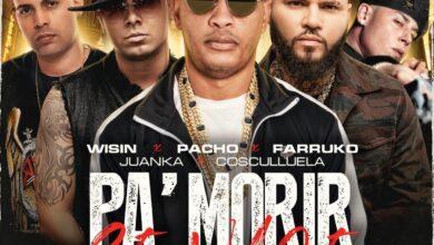 Photo of Pacho El Antifeka Ft. Farruko, Cosculluela, Wisin y Juanka – Pa Morir Se Nace (Remix)